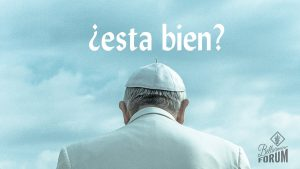 """head and shoulder photo of Pope Francis from behind with a cloudy sky and the words """"esta bien?"""" above his head"""