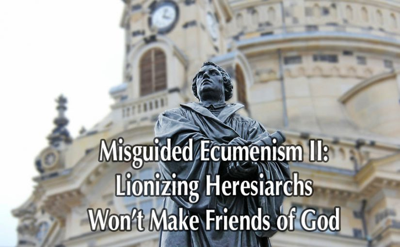 martin luther should not be praised